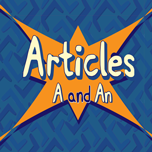 Articles: A and An